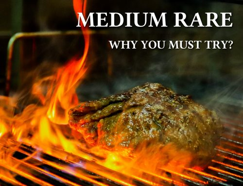 MEDIUM RARE – WHY YOU MUST TRY?